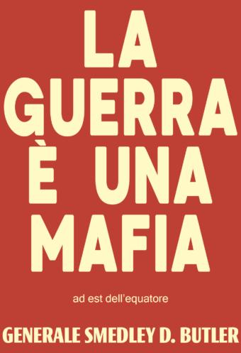 La guerra è una mafia