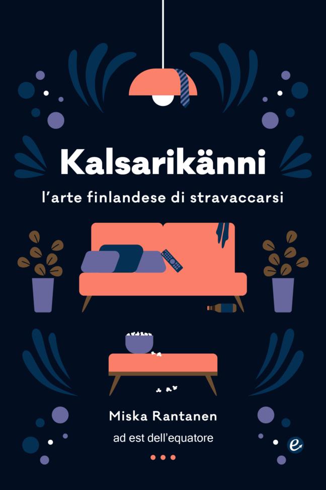 Kalsarikänni – l'arte finlandese di stravaccarsi